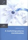 A marketingcsatorna menedzselése /Marketing