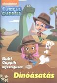Dinóásatás /Bubble Guppies - Bubi Guppik kifestőfüzet