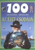 100 állomás - 100 kaland /Az élet csodája