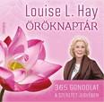 Louise L. Hay öröknaptár /365 gondolat a szeretet jegyében