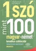 1 szó mint 100 - magyar-német tematikus szókincstár /Thematischer wortschatz ungarisch