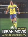 Zlatan Ibrahimovic a szurkolói könyv