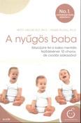 A nyűgös baba /Készüljünk fel a baba mentális fejlődésének 10 viharos, de csodás szakaszára!