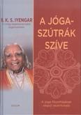A jóga-szútrák szíve /A jóga filozófiájának végső vezérfonala