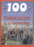 100 állomás - 100 kaland /Forradalom és szabadságharc
