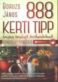 888 kerti tipp - Hasznos tanácsok kertbarátoknak /Gyakorlati útmutató