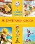 A D-vitamin-csoda /A gyógyító szakács