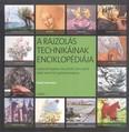 A rajzolás technikáinak enciklopédiája /Lépésről lépésre illusztrált útmutató