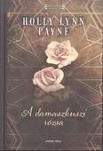 A damaszkuszi rózsa /Regényes történelem