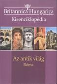 Britannica Hungarica kisenciklopédia: Az antik világ - Róma
