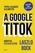 A Google titok - Irányítsd és éld az életed