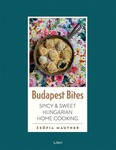 Budapest bites /Spicy & sweet Hungarian home cooking