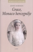 Grace, Monaco hercegnője /Királyi házak