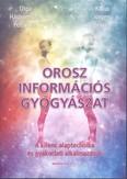 Orosz információs gyógyászat /A kilenc alaptechnika és gyakorlati alkalmazásuk