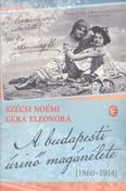 A budapesti úrinő magánélete (1860-1914)