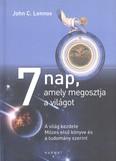 7 nap, amely megosztja a világot /A világ kezdete mózes első könyve és a tudomány szerint