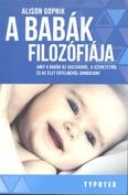 A babák filozófiája /Amit a babák az igazságról, a szeretetről és az élet értelméről gondolnak