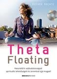 Theta Floating /Használd ki sejttudatosságod spirituális lehetőségeit, és teremtsd újjá magad!