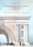 A budai várhegyi alagút története 1837-2014 /budapest egyetlen közúti alagútjának története