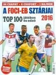 A foci-EB sztárjai 2016. - Top 100 játékos és edző /Bookazine