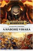 A HÁBORÚ VIHARA - VILÁGKAPU-HÁBORÚK /WARHAMMER - AGE OF SIGMAR