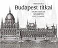 Budapest titkai /Érdekességek nevezetes épületekről