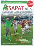 A csapat - Hihetetlen magyar siker a 2016-os európa-bajnokságon /Puha