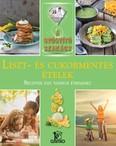 Liszt- és cukormentes ételek /A gyógyító szakács