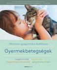 Gyermekbetegségek /Alternatív gyógymódok kézikönyve
