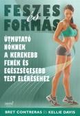 Feszes és formás /Útmutató nőknek a kerekebb fenék és egészségesebb test eléréséhez