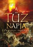 A tűz napja /Pompeji regénye