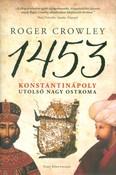 1453 - Konstantinápoly utolsó nagy ostroma /Kemény