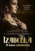 Izabella /A francia rettenthetetlen