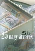 25 ÉV - 25 NAGY ÁTVERÉS