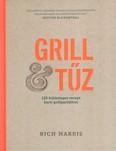 Grill tűz /120 különleges recept kerti grillpartikhoz