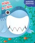Márk, a cápa /Harapós könyvek