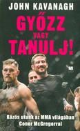 Győzz vagy tanulj! /Közös utunk az MMA világában Conor McGregorral