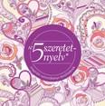 Az 5 szeretetnyelv színezőkönyv felnőtteknek /Az életre szóló szeretet titka