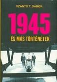 1945 és más történetek