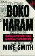 BOKO HARAM /NIGÉRIA SZENTSÉGTELEN HÁBORÚJA TESTKÖZELBŐL