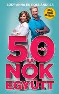 50-es nők együtt /Így élj jobban 50 fölött!