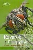 Rovarok felnagyítva /100 rovar - A házban és a kertben