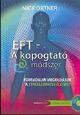 EFT - A kopogtató módszer /Forradalmi megoldások a stresszmentes életért + filmmelléklet