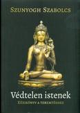 Védtelen istenek /Kézikönyv a teremtéshez