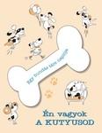 Én vagyok a kutyusod /Egy bundás társ naplója