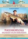 A magyarországi ragadozó halak horgászata /Magyar horgász kézikönyvtár II. kötet
