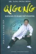 Qigong - Egészség és harci művészetek