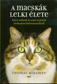 A macskák lelki élete /Amit tudunk és amit sejtünk a titokzatos kedvenceinkről