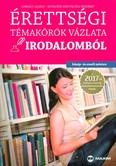 Érettségi témakörök vázlata irodalomból /Közép- és emelt szinten 2017.