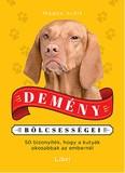 Demény bölcsességei /50 bizonyíték, hogy a kutyák okosabbak az embereknél